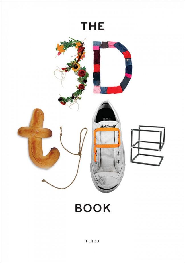 The 3D Type Book – demnächst weltweit erscheinedes, drittes FL@33 Buch (Laurence King, April 2011)