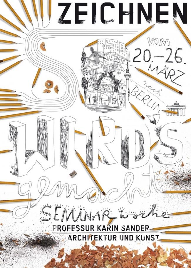 So wird's gemacht: Zeichnen | Plakat für eine Seminarreise zum Thema Zeichnen nach Berlin.   Kunde: Karin Sander, ETH Zürich. Jahr: 2011