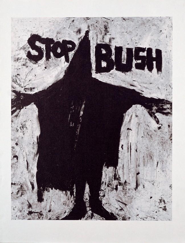 Richard Serra (*1939) Stop Bush / Stop Bush, New York, 2004 Offset / Offset print, 75 x 61 cm © VG Bild-Kunst, Bonn 2011