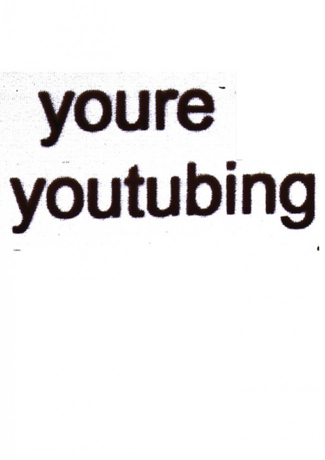»you`re youtubing« von Ronny Schrödter | © Ronny Schrödter