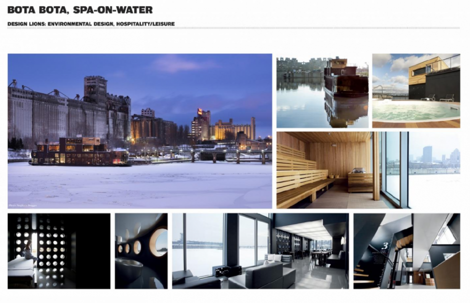 Type of Entry:Environmental Design; Category:Hospitality/Leisure; Title:BOTA BOTA, SPA-ON-WATER; Advertiser/Client: BOTA BOTA; Product/Service:FLOATING SPA; Design/Advertising Agency:SID LEE Montreal, CANADA