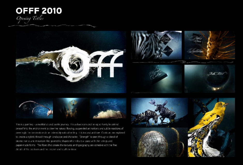 Type of Entry:Graphic Design & Design Crafts; Category:Broadcast Design and Graphics Incl. Animation; Title:2010 OPEN TITLES; Advertiser/Client:OFFF INTERNATIONAL FESTIVAL; Design/Advertising Agency:THE MILL New York, USA