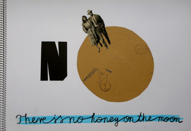 no honey on the moon, Collage