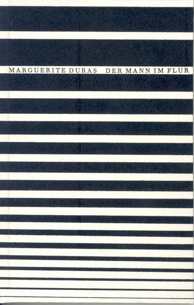 Marguerite Duras | »Der Mann im Flur« | 24 Seiten, 184 × 116 mm, Satz: Stempel Garamond, Gebunden, Brinkmann & Bose, 1982