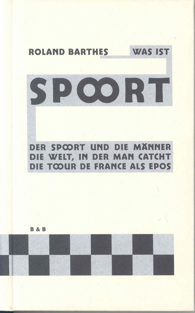 Roland Barthes | »Was ist Sport?« | 104 Seiten, 166 x 128 mm, Satz: Berlinsans, Gebunden, Bezug silber und schwarz bedruckt, ›O‹ als Zierbuchstabe, Papier leicht rötlich, Brinkmann & Bose, 2005