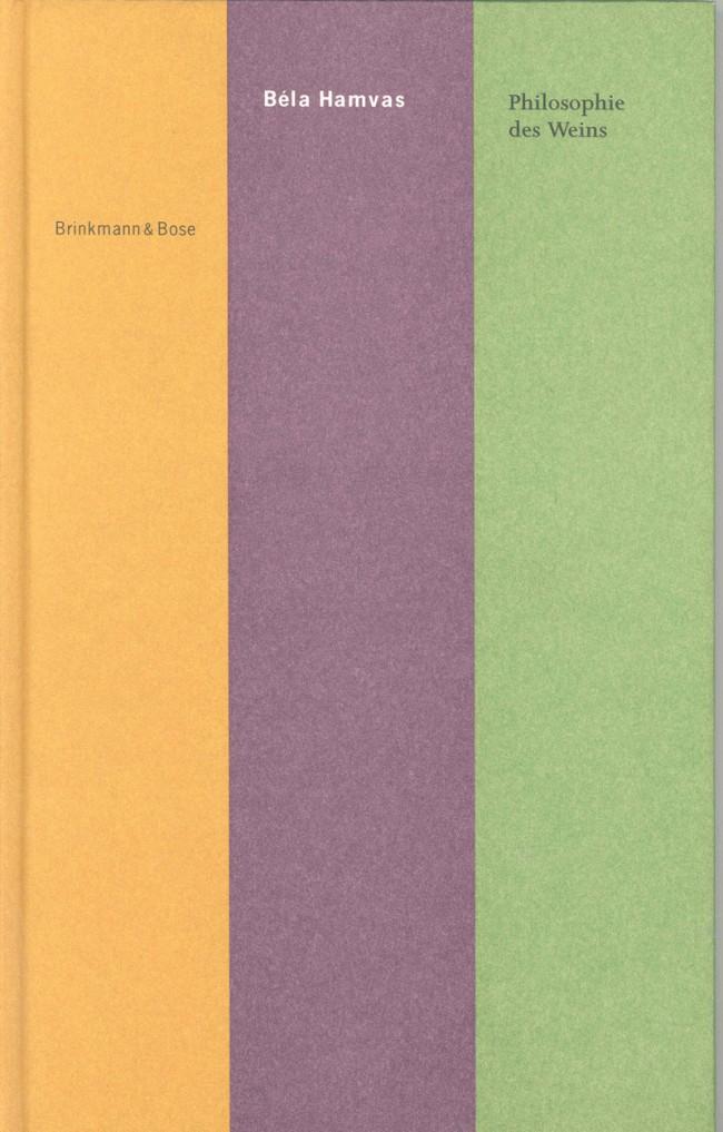 Béla Hamvas | »Philosophie des Weins« | 80 Seiten, 240 x 150 mm, Satz: Joanna + News Gothic, Zweifarbiger Druck, Gebunden, Registerstanzung, Typografie: Oliver Klimpel, Brinkmann & Bose, 1994
