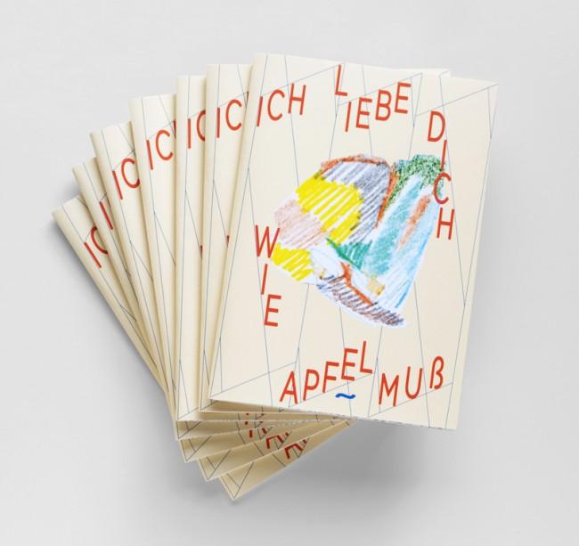 Ich liebe Dich wie Apfelmuß 2011 / Ausstellungskatalog