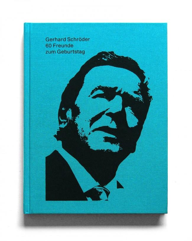 Gerhard Schröder – 60 Freunde zum Geburtstag, ein Buch zum Jubiläum | Design, Agentur: Factor Design AG