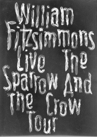 William Fitzsimmons / The Sparrow And The Crow - Tourplakat (2009)