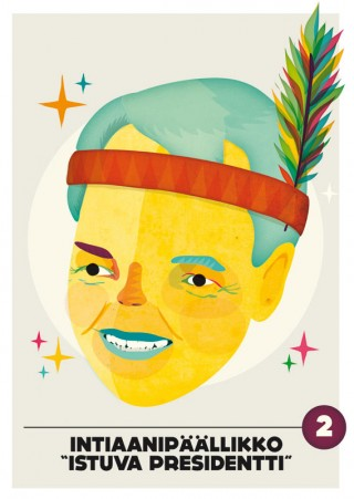 Indian chief | Guerilla poster designed for a finnish presidential candidate