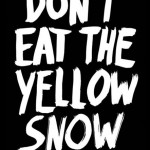 content_size_DONT_EAT_THE_YELLOW_SNOW_COVER_low_res__marcuskraft