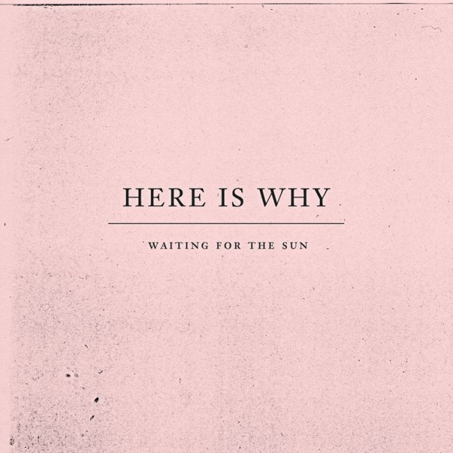 Plattencovergestaltung für die Band »Here is Why«, Kunde: Riotvan, 2012