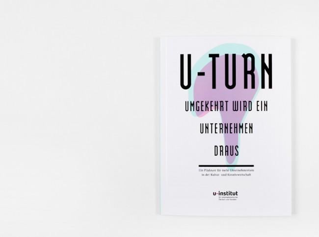 Buchgestaltung »U-Turn – Umgekehrt wird ein Unternehmen draus« für: u-institut