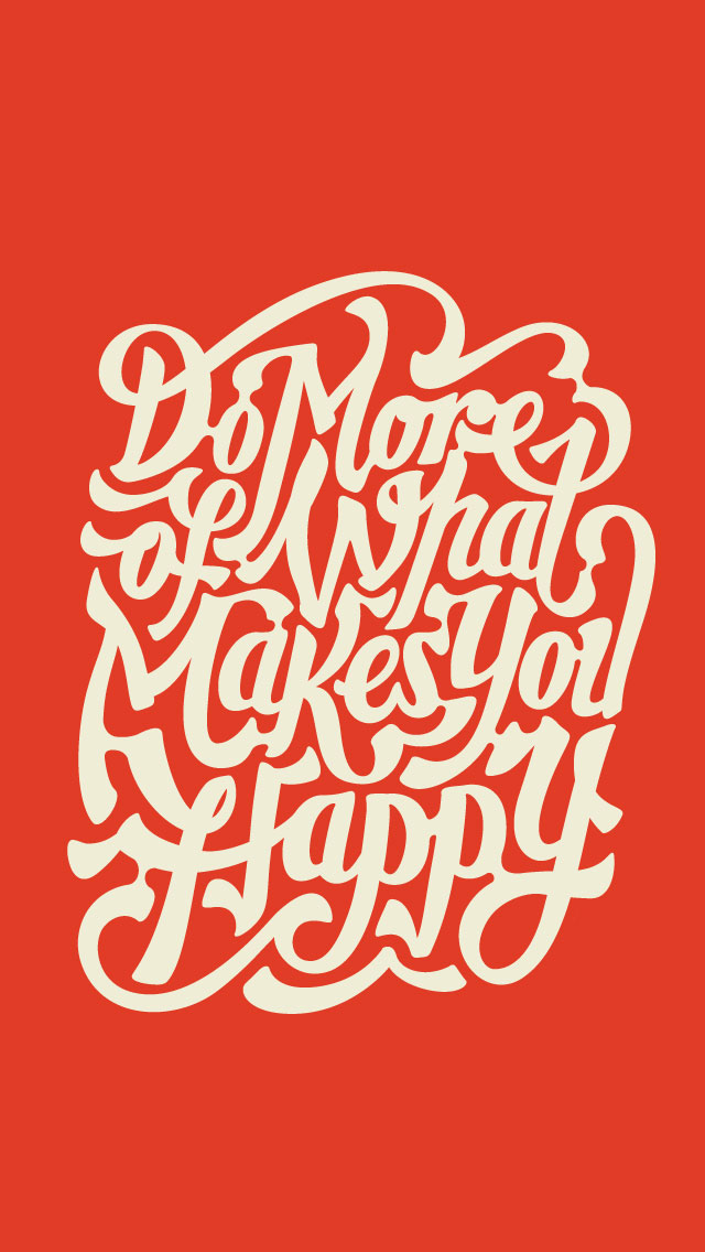 Do more of what makes you happy by Chris DeLorenzo