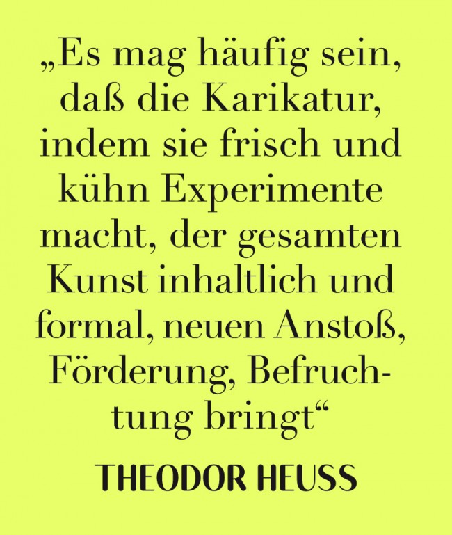 Zitat Theoder Heuss, aus »Zur Ästhetik der Karikatur«, 1910