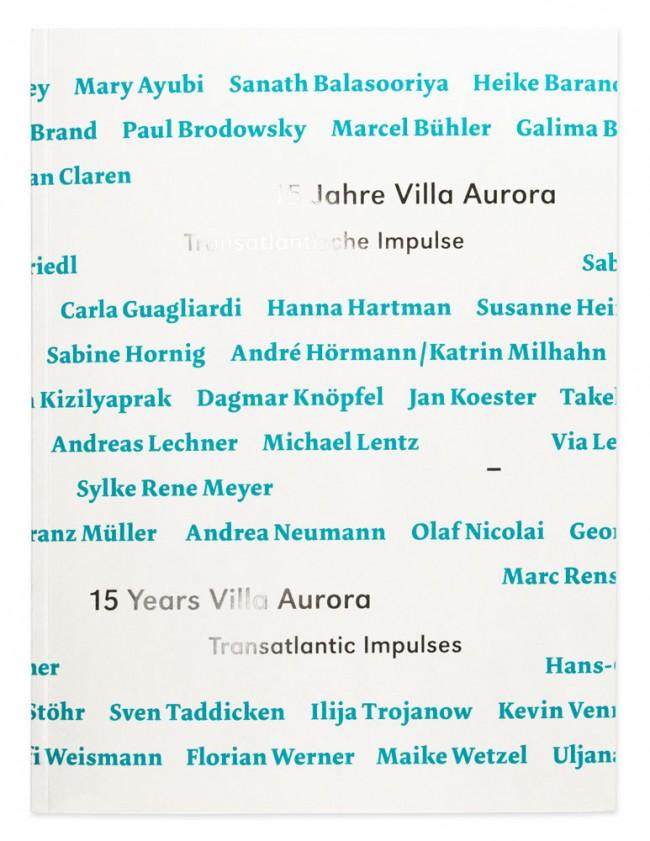 Katalog anlässlich des 15-jährigen Jubiläums der Künstlerstiftung Villa Aurora, 2010