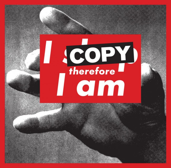 I copy, therefore I am.