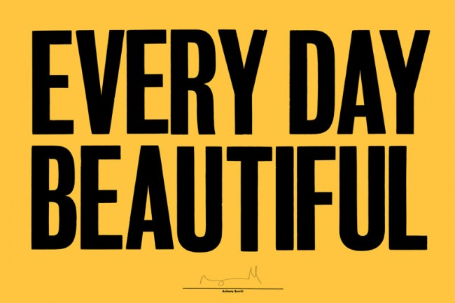 Anthony Burrill, Every Day Beautiful