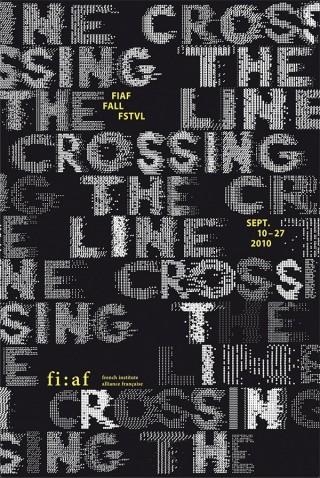 Crossing the Line | FIAF Fall Festival 2010  | French Institute / Alliance Française, New York | 150 x 100 cm | Sérigraphie | Printer: Sérica | Typography: original creation, Myriad Pro | 2010