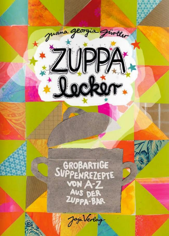 »ZUPPA lecker«, 10 x 20 cm, 20 Seiten in Farbe. ISBN 978-3-943417-47-0. Jaja-Verlag, Berlin