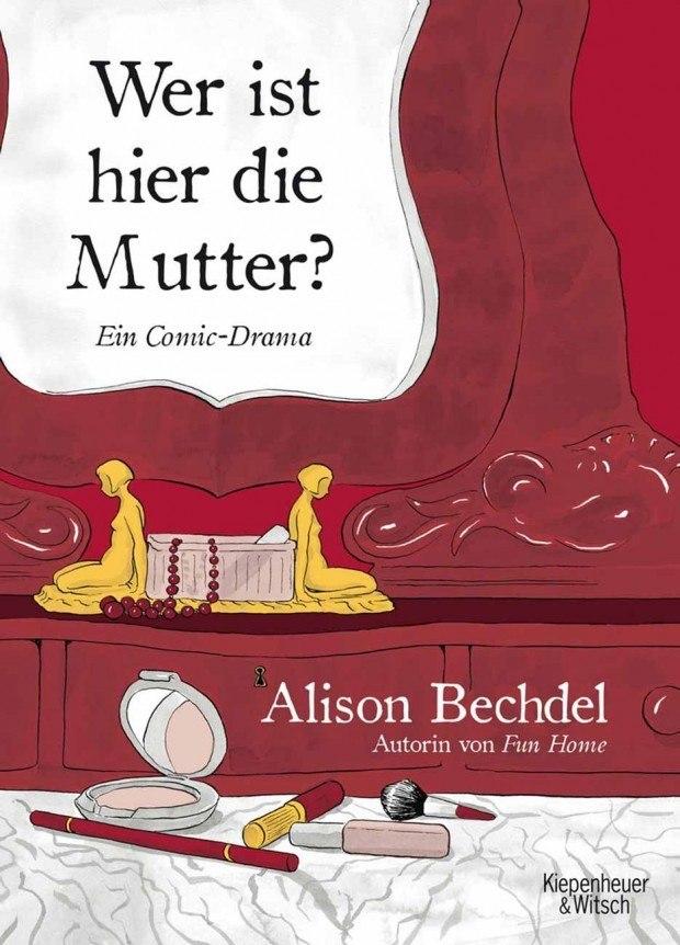 Alison Bechdel: Wer ist hier die Mutter? KiWi Verlag, 304 Seiten. 22,99 Euro. ISBN 978-3-462-04618-2 www.kiwi-verlag.de
