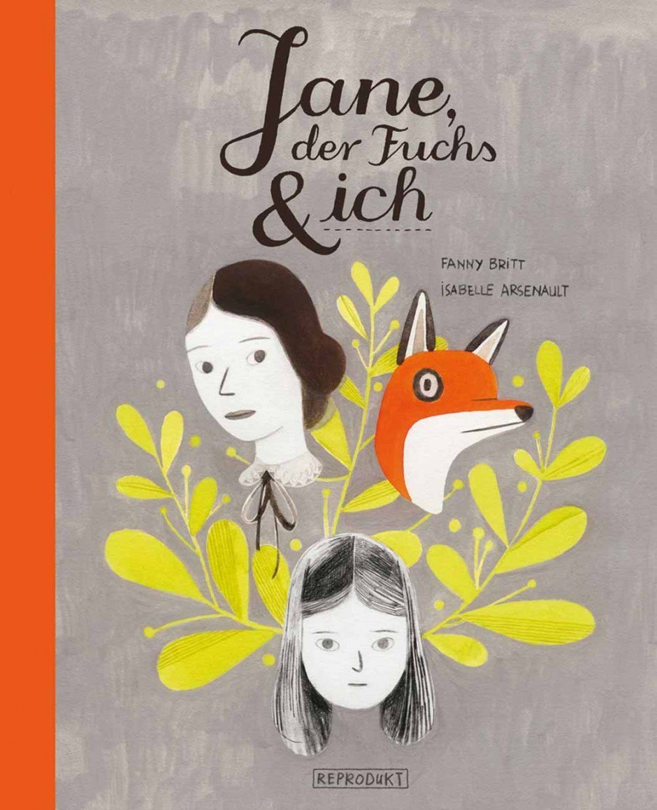 Fanny Britt, Isabelle Arsenault: Jane, der Fuchs und ich. Reprodukt Verlag, 104 Seiten, 29 Euro. ISBN 978-3-943143-91-1 www.reprodukt.com
