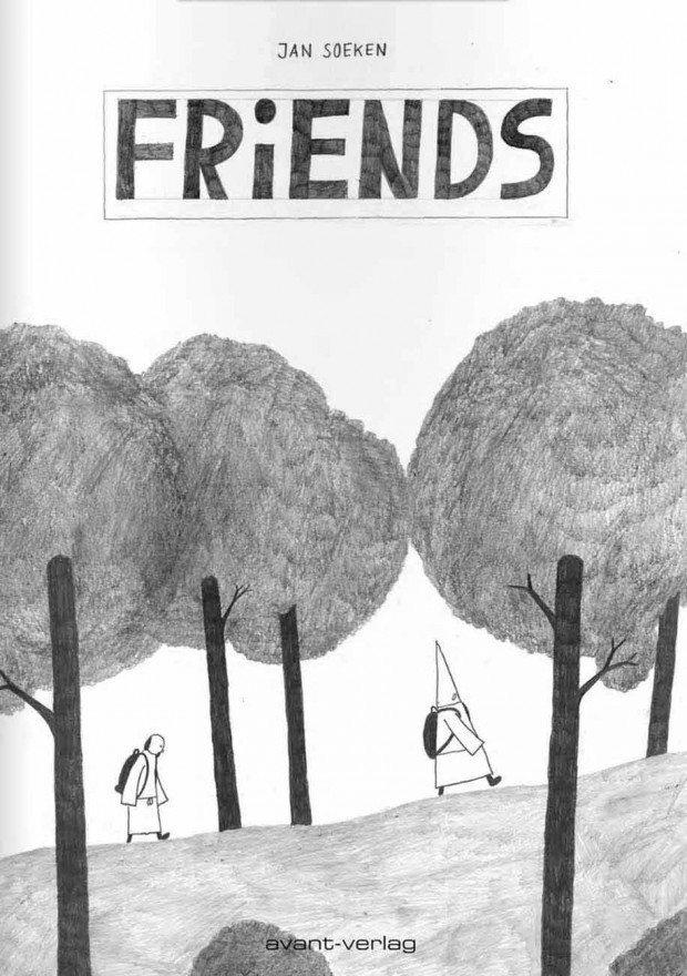 Jan Soeken: Friends. avant-verlag, 48 Seiten. 10 Euro. ISBN 978-3-945034-14-9.  www.avant-verlag.de