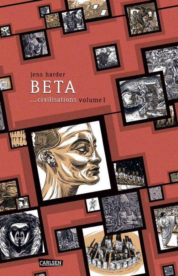 Jens Harder: Beta ...civilisations. Carlsen Verlag, 368 Seiten. 49,90 Euro. ISBN 978-3-551-78989-1 www.carlsen.de