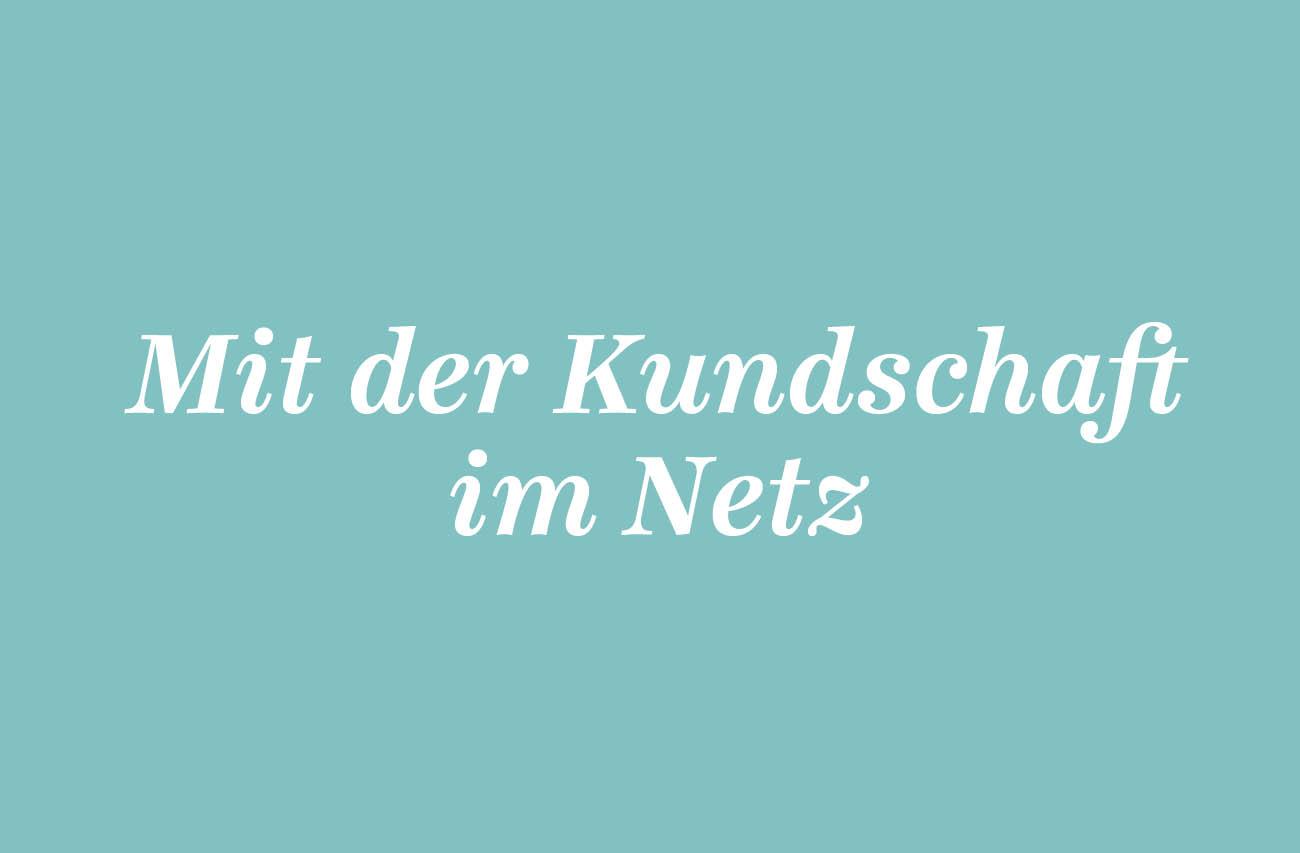 AGD_Kolumne_18_Mit-der-Kundschaft-im-Netz