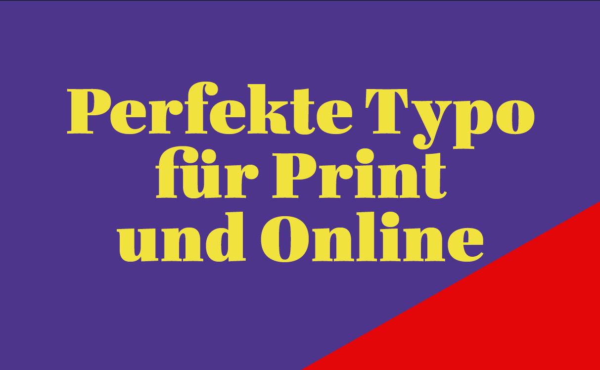 Typografie für Print und Online: die besten Tipps