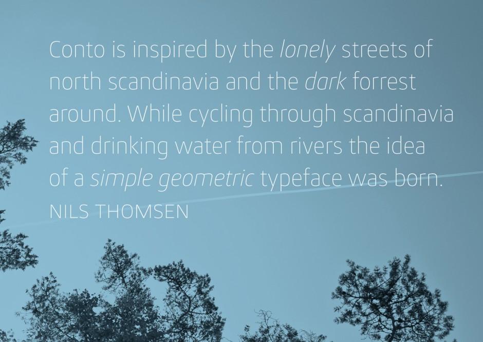 Die serifenlose Schrift Conto Sans wurde im September 2014 über MyFonts veröffentlicht. Die kraftvolle und zielorientierte Schrift ist speziell für den »Corporate Design« Bereich gedacht. (Erhältlich bei Myfonts)