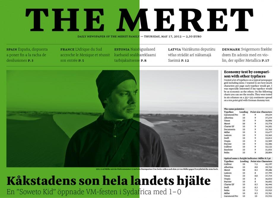Meret erschien 2011 über die Schriften-Foundry OurType in Belgien. Sie ist speziell für Zeitungs- und Editorial-Typografie konzipiert. (Erhältlich bei Ourtype und Fontshop)