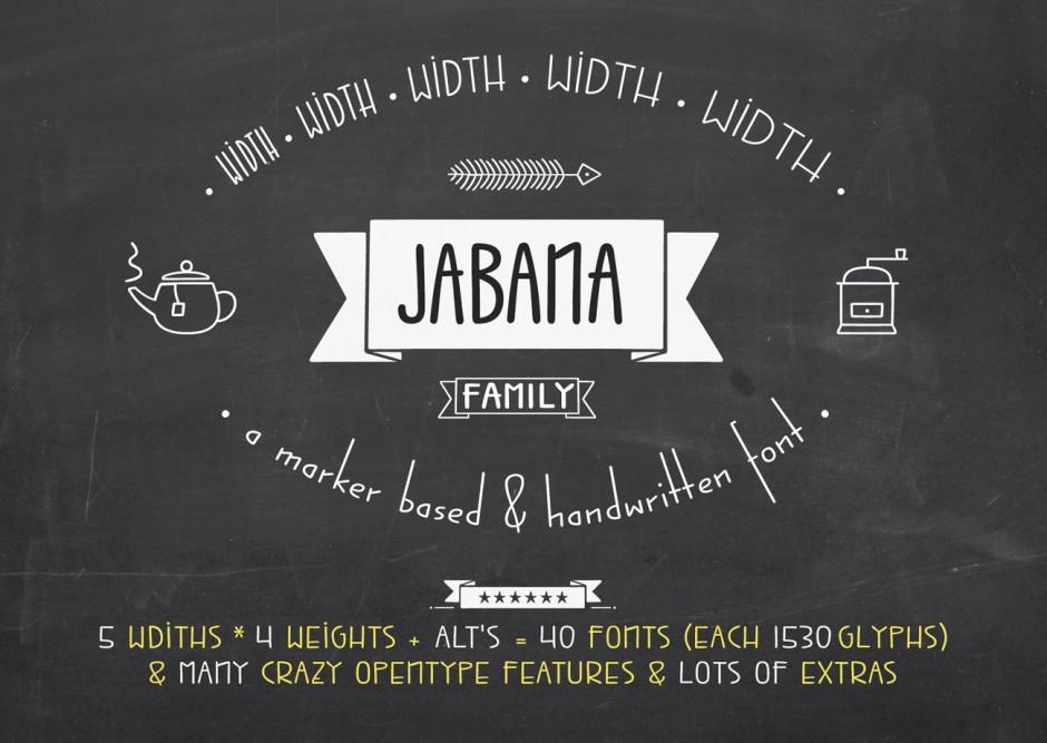 Jabana ist eine handgeschriebene Tafelschrift. Sie ist umfangreich ausgearbeitet und beinhaltet fünf unterschiedliche weiten (Normal, Wide, Extra Wide, Extended, Extra Extendet. Dazu kommen eine Menge Extras, wie z.B. Pfeile, Rahmen, Web Symbole, Kaffe Symbole u.v.m. Sie wurde Anfang 2014 auf MyFonts veröffentlicht. (Erhältlich bei Myfonts)