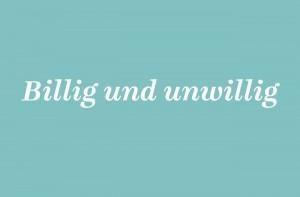 AGD_Kolumne_20_billig_unwillig