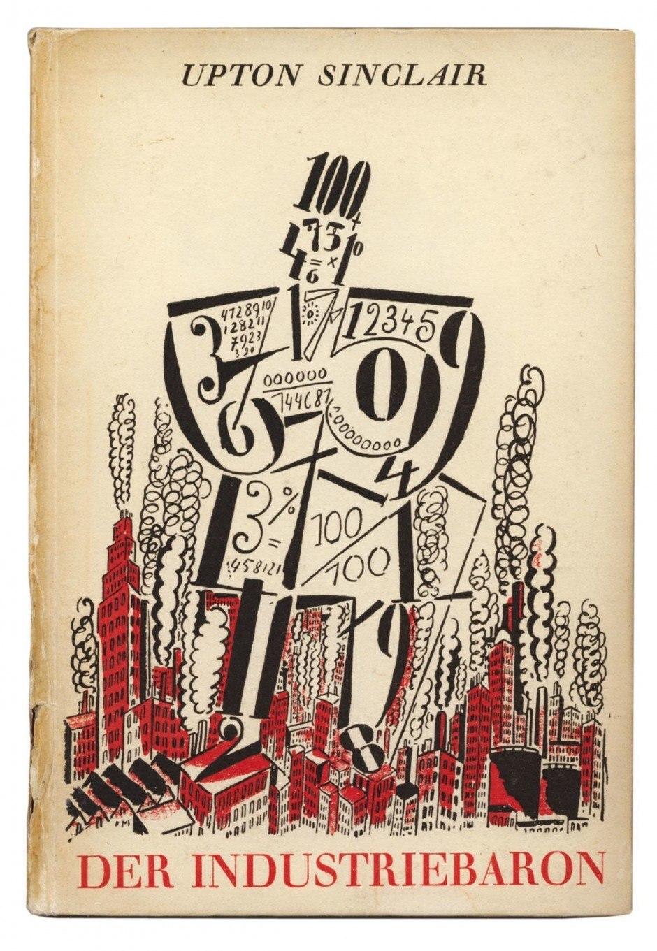 Mit seinen sozialkritischen Roma-nen über die Auswüchse des US-Kapitalismus war Upton Sinclair hierzulande erfolgreicher als in seiner Heimat. John Heartfield gestaltete die Cover vieler seiner in Deutschland erschienenen Bücher – mit Dollarzeichen, Zahlen oder Hochhausschluchten. Diese Publikation aus dem Malik-Verlag von 1925 trägt eine Deckelzeichnung des belgischen Malers und Grafikers Frans Masereel, der aus Zahlen die übermächtige Gestalt eines Kapitalisten erstehen ließ
