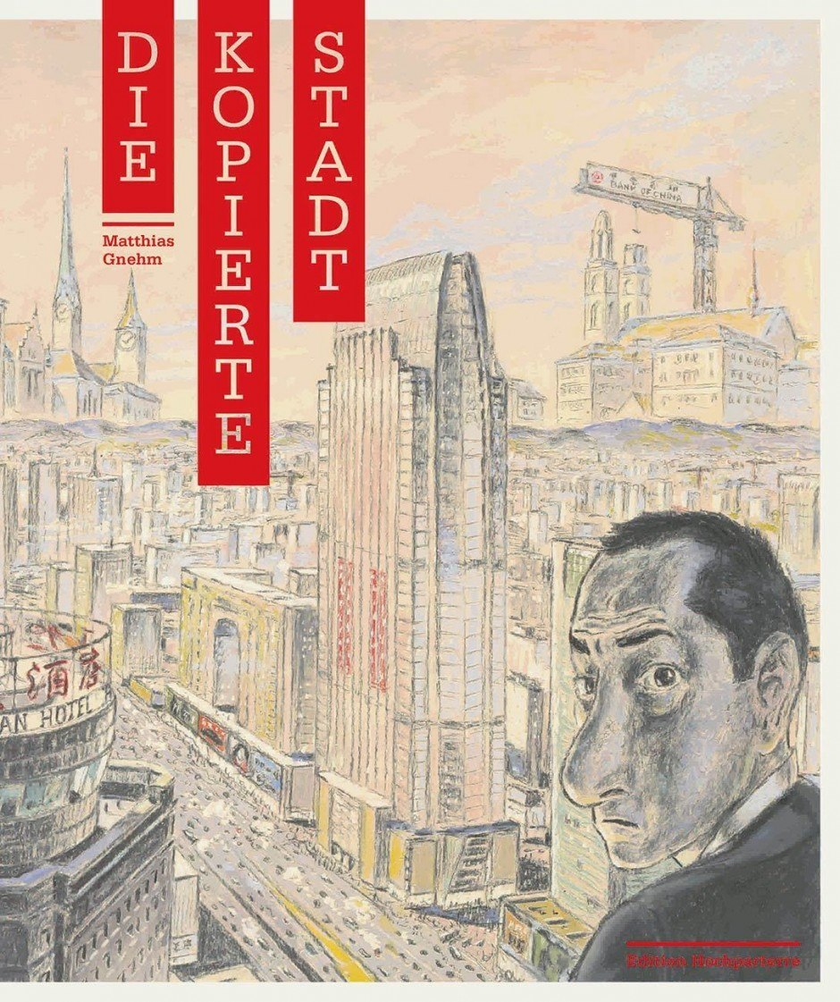 Matthias Gnehm: Die kopierte Stadt. Edition Hochparterre, 64 Seiten. 33 Euro. 978-3-909928-26-2