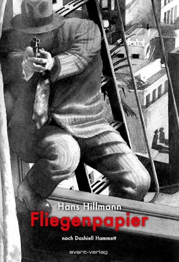 Hans Hillmann: Fliegenpapier. avant verlag 2015, 264 Seiten. 29,95 Euro. 978-3-945034-04-0