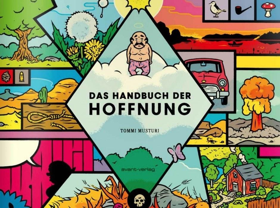 Tommi Musturi: Das Handbuch der Hoffnung. avant verlag, 224 Seiten. 29,95 Euro. 978-3-945034-22-4