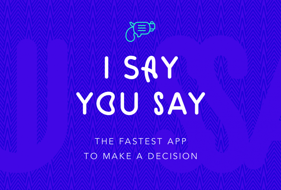 I Say, You Say – App
