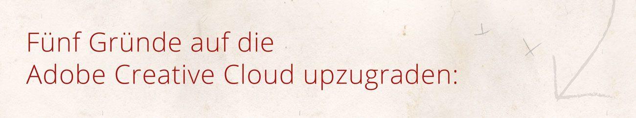Fünf Gründe auf die Adobe Creative Cloud upzugraden.