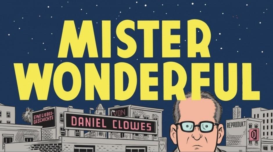 Daniel Clowes: Mister Wonderful. Reprodukt, Berlin. 80 Seiten, farbig, 28 x 15 cm, 24 Euro. ISBN 978-3-95640-036-0