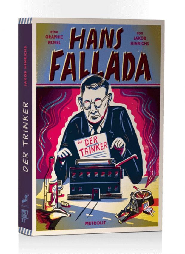 Hans Fallada: Der Trinker. Eine Graphic Novel von Jakob Hinrichs. Metrolit Verlag, Berlin. Ca. 17 × 24 cm, gebunden. 160 Seiten. Durchgängig vierfarbig. ISBN 978-3-8493-0110-1