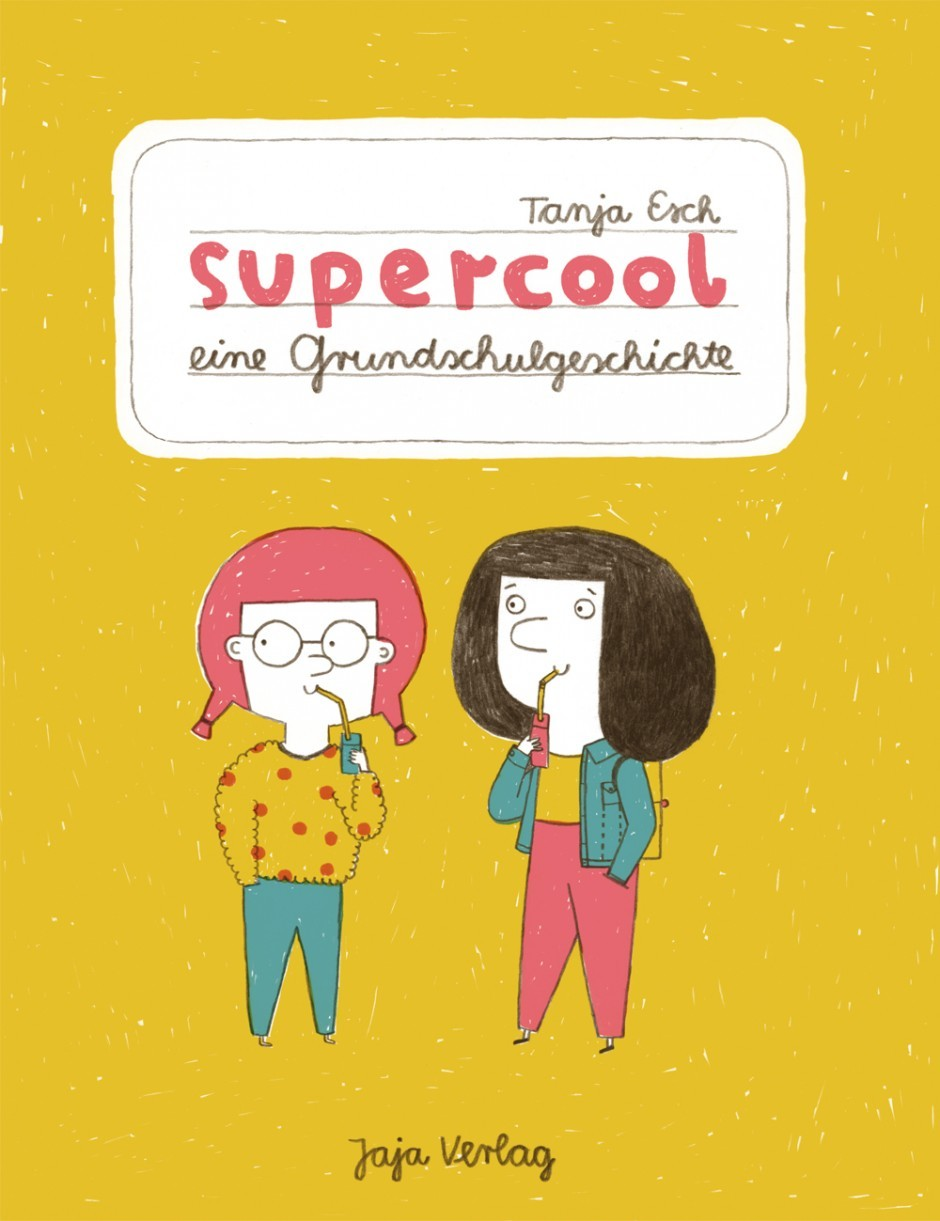 Tanja Esch: supercool. eine Grundschulgeschichte. Jaja-Verlag, Berlin. ISBN 978-3-943417-82-1