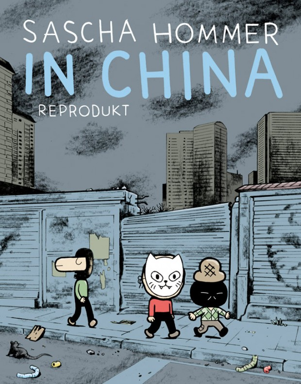 Sascha Hommer, In China, Reprodukt Verlag Berlin, 20 Euro, ISBN 978-3-95640-057-5