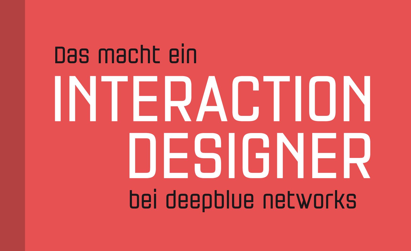 Interaction Design, deepblue networks