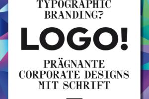 Typografie, Branding, Rebranding, Logo Design, Corporate Design