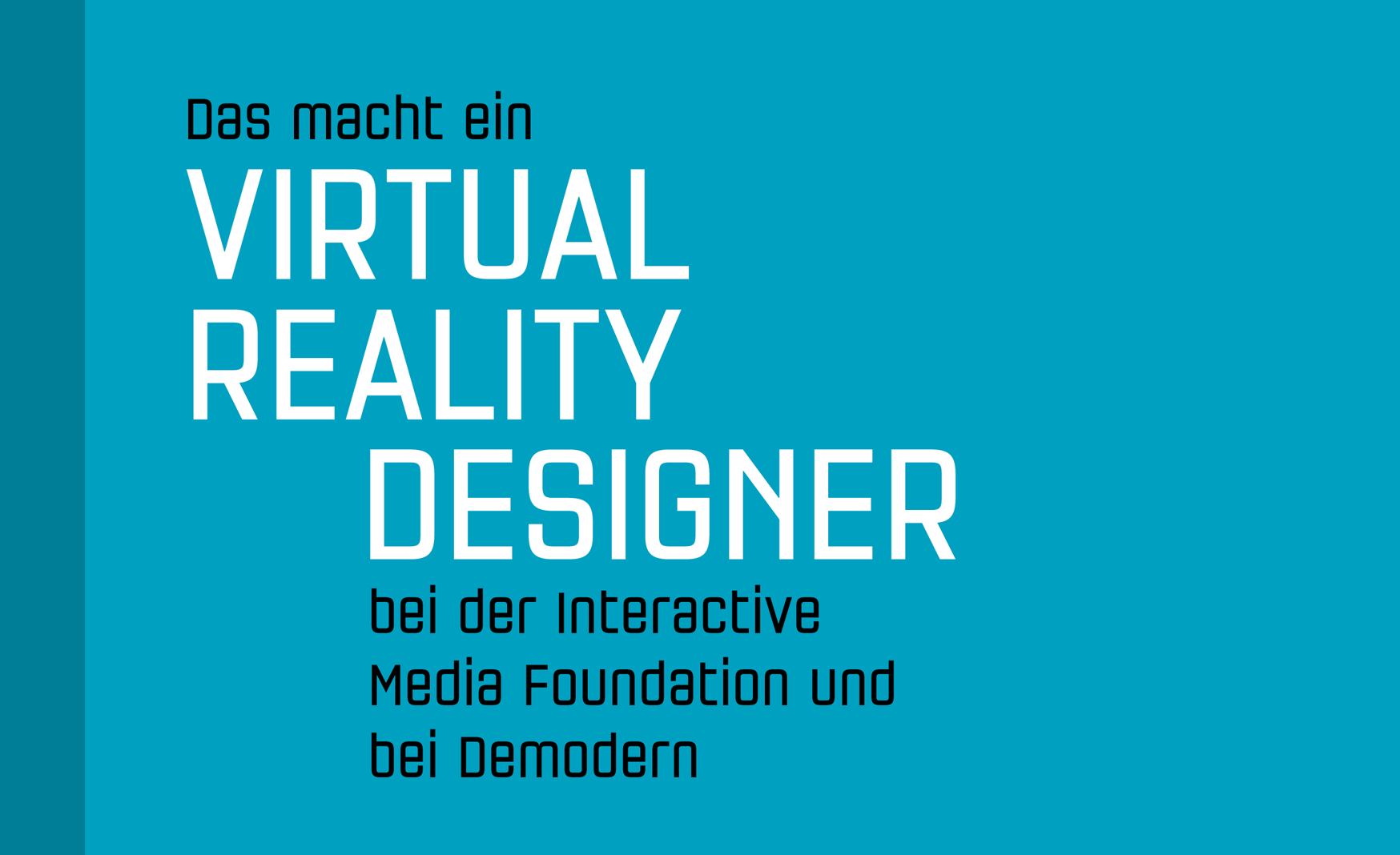 Virtual Reality Design bei der Interactive Media Foundation und Demodern