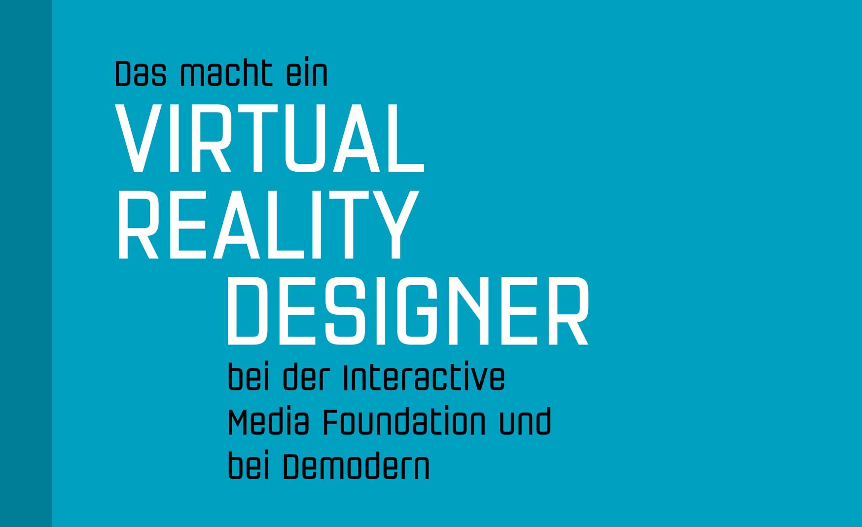 Virtual Reality Design bei der Interactive Media Foundation und Demodern