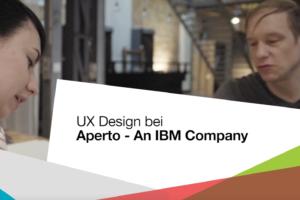 UX Design bei Aperto - An IBM Company im Rahmen von PAGE Connect