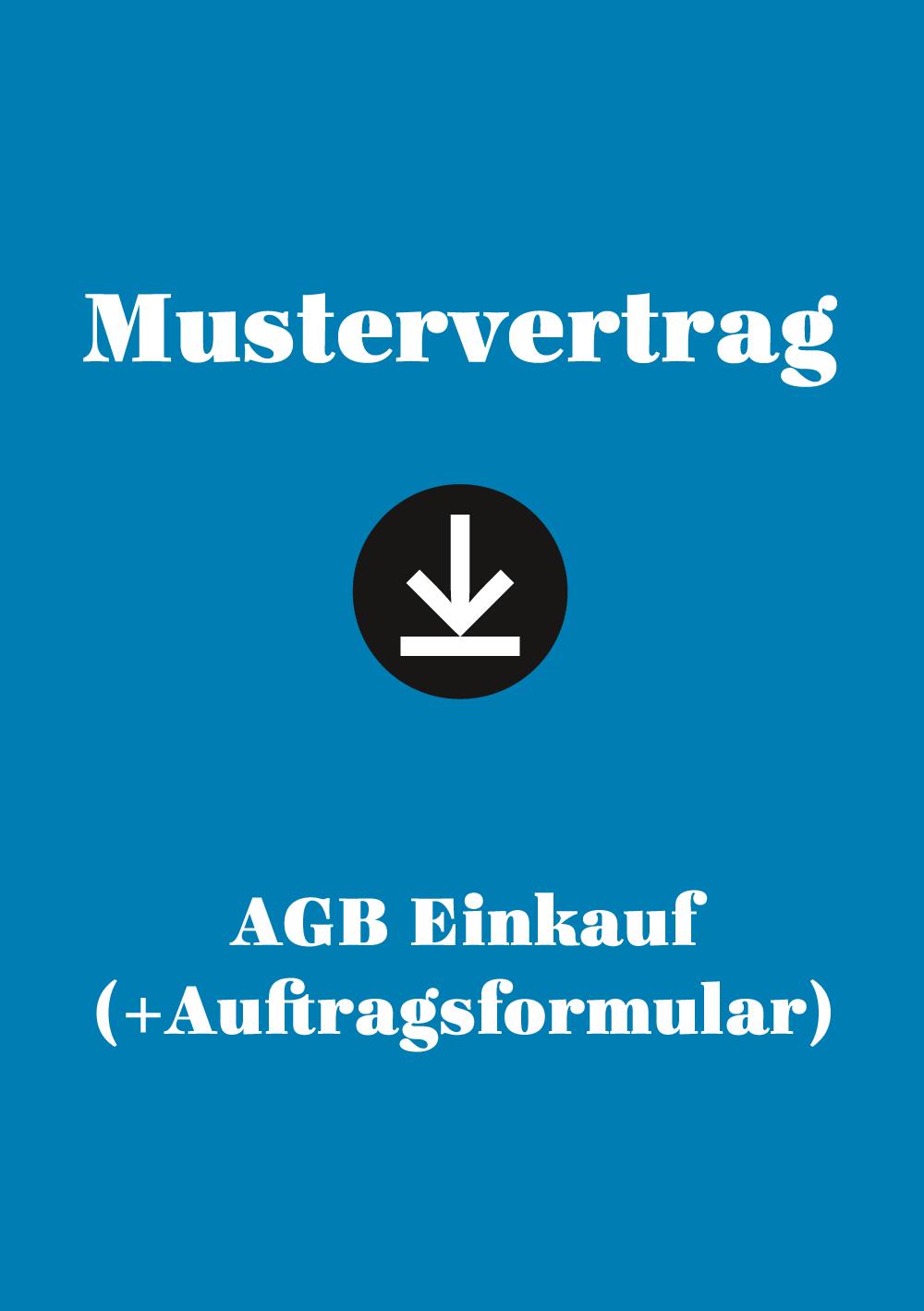 Produkt: Mustervertrag: AGB Einkauf (+ Auftragsformular)
